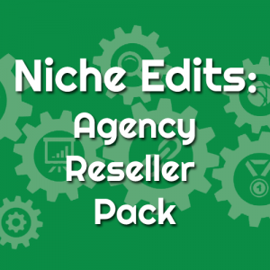 Niche Edits - Agency Reseller Pack